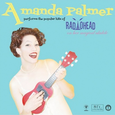 POCHETTE AMANDA PALMER PERFORMS THE POPULAR HITS OF RADIOHEAD ON HER MAGICAL UKULELE
