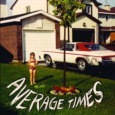 AVERAGE TIMES POCHETTE PREMIER ALBUM AVERAGE TIMES