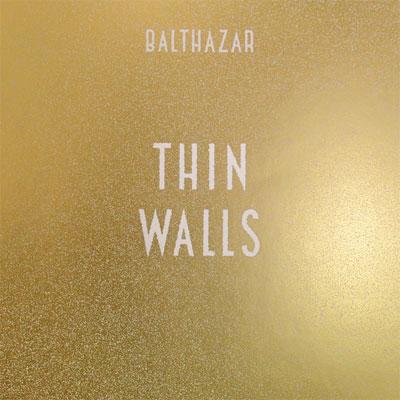 BALTHAZAR POCHETTE NOUVEL ALBUM THIN WALLS