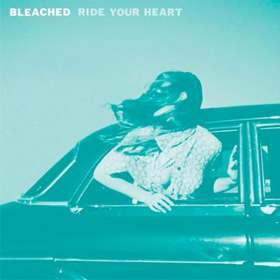 BLEACHED POCHETTE PREMIER ALBUM RIDE YOUR HEART