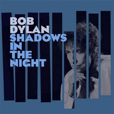 BOB DYLAN POCHETTE NOUVEL ALBUM SHADOWS IN THE NIGHT