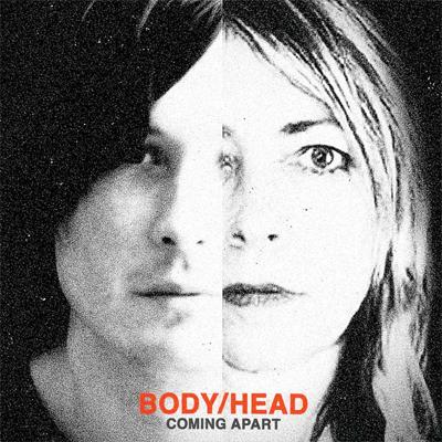 BODY/HEAD : PREMIER ALBUM COMING APART EN ECOUTE EN AVANT-PREMIERE, TOURNEE EN FRANCE CET AUTOMNE