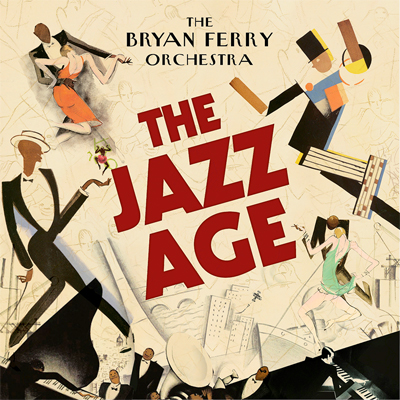 BRYAN FERRY POCHETTE NOUVEL ALBUM THE JAZZ AGE