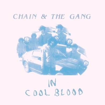 CHAIN & THE GANG POCHETTE NOUVEL ALBUM IN COOL BLOOD