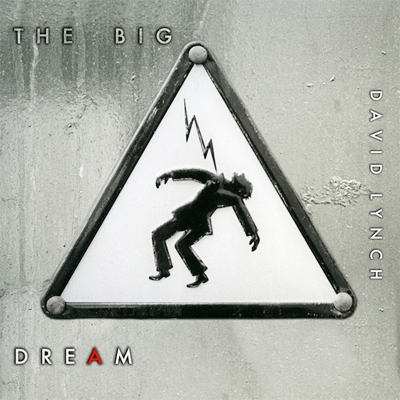 DAVID LYNCH POCHETTE NOUVEL ALBUM THE BIG DREAM