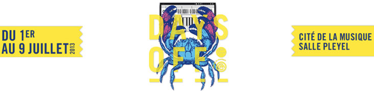 DAYS OFF 2013 : KLAXONS, CHILLY GONZALES, ROVER ET LOU DOILLON ANNONCES