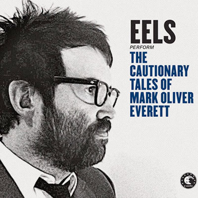 EELS POCHETTE NOUVEL ALBUM THE CAUTIONARY TALES OF MARK OLIVER EVERETT