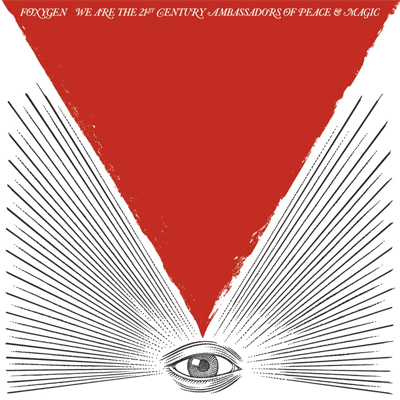 FOXYGEN POCHETTE NOUVEL ALBUM WE ARE THE 21ST CENTURY AMBASSADORS OF PEACE & MAGIC