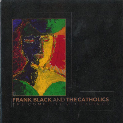 FRANK BLACK AND THE CATHOLICS POCHETTE COFFRET THE COMPLETE RECORDINGS