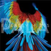 FRIENDLY FIRES – PALA