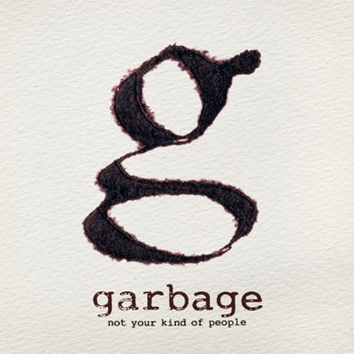 GARBAGE POCHETTE NOT YOUR KIND OF PEOPLE