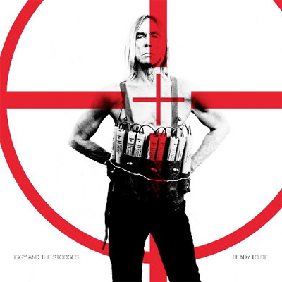 IGGY POP AND THE STOOGES POCHETTE NOUVEL ALBUM READY TO DIE