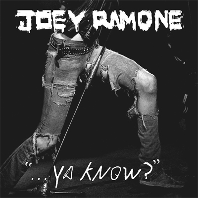JOEY RAMONE POCHETTE YA KNOW?