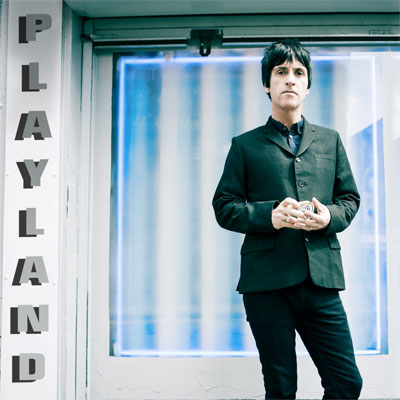 JOHNNY MARR POCHETTE NOUVEL ALBUM PLAYLAND