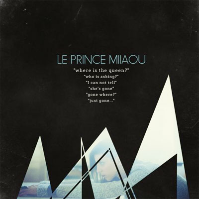 LE PRINCE MIIAOU POCHETTE NOUVEL ALBUM WHERE IS THE QUEEN?