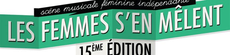 LES FEMMES S'EN MELENT 2012 : LA PROGRAMMATION COMPLETE