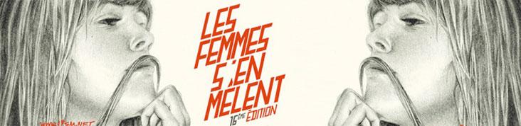 LES FEMMES S'EN MÊLENT 2013 : DU 19 AU 31 MARS A PARIS ET EN PROVINCE