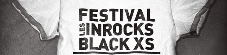 LE FESTIVAL LES INROCKS BLACK XS 2011 DEVOILE SON AFFICHE