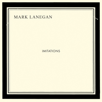 MARK LANEGAN POCHETTE NOUVEL ALBUM IMITATIONS