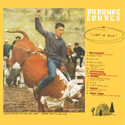 PARQUET COURTS POCHETTE PREMIER ALBUM LIGHT UP GOLD