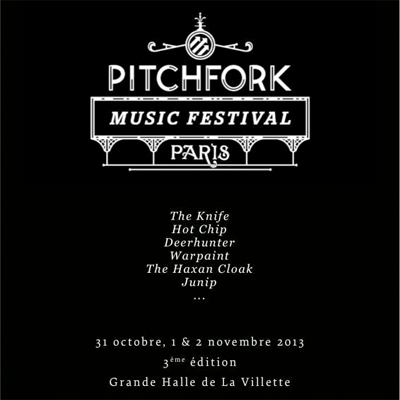 AFFICHE PITCHFORK MUSIC FESTIVAL PARIS 2013