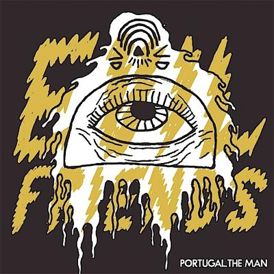 PORTUGAL. THE MAN POCHETTE EVIL FRIENDS