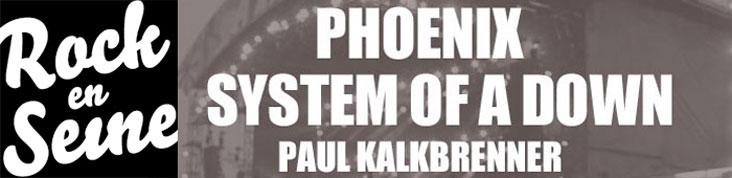 ROCK EN SEINE 2013 : PHOENIX, SYSTEM OF A DOWN ET PAUL KALKBRENNER ANNONCES
