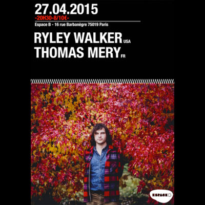 FLYER CONCERT RYLEY WALKER ESPACE B 2015