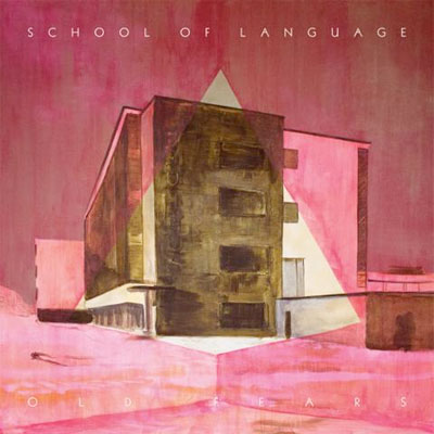 SCHOOL OF LANGUAGE POCHETTE NOUVEL ALBUM OLD FEARS