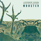ANDREW LILES – MIND MANGLED TRIP MONSTER
