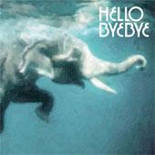 HELLO BYE BYE – HELLO BYE BYE