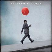 MAXIMUM BALLOON - MAXIMUM BALLOON