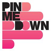 PIN ME DOWN - PIN ME DOWN