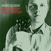 SNORRI HELGASON – I'M GONNA PUT MY NAME ON YOUR DOOR