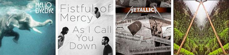 HELLO BYE BYE, FISTFUL OF MERCY, METALLICA : LES SORTIES DE LA SEMAINE DU 22 NOVEMBRE 2010
