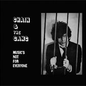 CHAIN & THE GANG – MUSIC'S NOT FOR EVERYONE