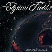 ELYSIAN FIELDS – LAST NIGHT ON EARTH