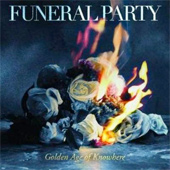 FUNERAL PARTY – GOLDEN AGE OF KNOWHERE