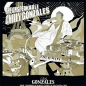 GONZALES – THE UNSPEAKABLE CHILLY GONZALES
