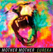 MOTHER MOTHER – EUREKA