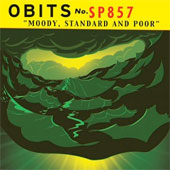 OBITS – MOODY, STANDARD AND POOR