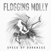 THE FLOGGING MOLLY – SPEED OF DARKNESS