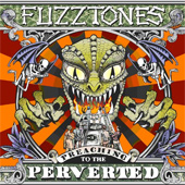 THE FUZZTONES – PREACHING TO THE PERVERTED