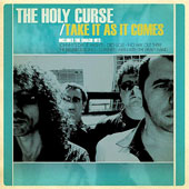 THE HOLY CURSE – TAKE IT AS IT COMES