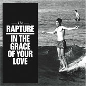 THE RAPTURE – IN THE GRACE OF YOUR LOVE