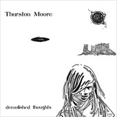 THURSTON MOORE – DEMOLISHED THOUGHTS