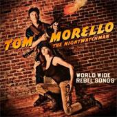 TOM MORELLO – WORLD WIDE REBEL SONGS