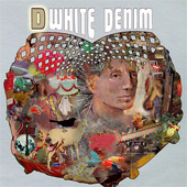 WHITE DENIM – D