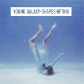 YOUNG GALAXY – SHAPESHIFTING