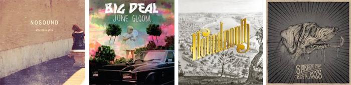 NOSOUND, BIG DEAL, HOUNDMOUTH, SLOBBER PUP : LES SORTIES DE LA SEMAINE DU 3 JUIN 2013